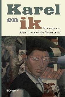Karel en ik. Memento van Gustave Van de Woestyne Book Cover