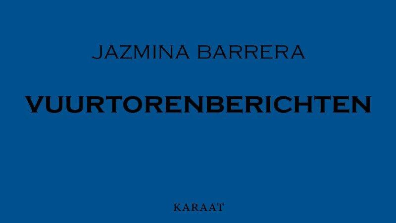 Verbonden bakens: de vuurtorenberichten van Jazmina Barrera