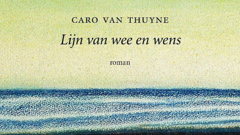 Caro Van Thuyne Lijn van wee en wens