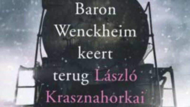 László Krasznahorkai 'Baron Wenckheim keert terug'