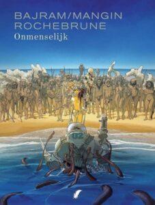 Cover van stripverhaal Onmenseljk van Bajram, Mangin en Rochebrune